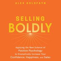 Selling Boldly - Alex Goldfayn