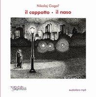 Il cappotto - Il naso - Nikolaj Gogol