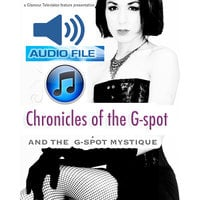 Chronicles of The G-Spot - Glamour Television