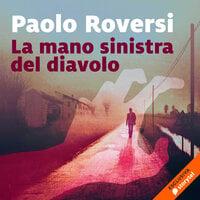La mano sinistra del diavolo - Paolo Roversi