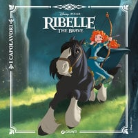 Ribelle. The Brave - Walt Disney