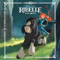 Ribelle. The Brave - Walt Disney