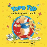 Topo Tip vuole fare tutto da solo - Annalisa Lay