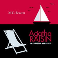 Agatha Raisin e la turista terribile (7° caso) - M.C. Beaton