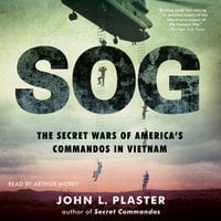 SOG: The Secret Wars of America's Commandos in Vietnam - John L. Plaster