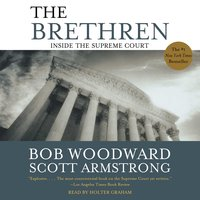 The Brethren: Inside the Supreme Court - Bob Woodward, Scott Armstrong