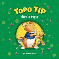 Topo Tip dice le bugie - Anna Casalis