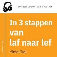 In 3 stappen van laf naar lef - Michel Taal