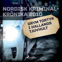 Grym tortyr i Hallands tjuvhult - Diverse