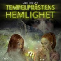 Tempelprästens hemlighet - Carolina Miilus Larsen
