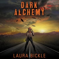 Dark Alchemy - Laura Bickle