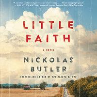 Little Faith: A Novel - Nickolas Butler
