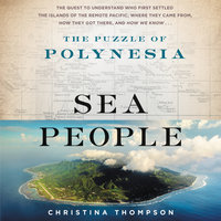 Sea People: The Puzzle of Polynesia - Christina Thompson