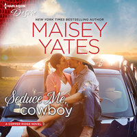 Seduce Me, Cowboy: Copper Ridge - Maisey Yates