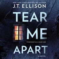 Tear Me Apart - J.T. Ellison