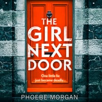 The Girl Next Door - Phoebe Morgan