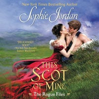 This Scot of Mine: The Rogue Files - Sophie Jordan