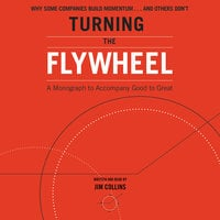 Turning the Flywheel: A Monograph to Accompany Good to Great - Jim Collins