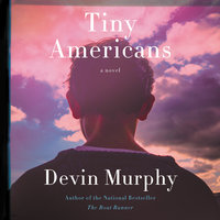 Tiny Americans: A Novel - Devin Murphy