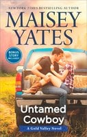 Untamed Cowboy: A Gold Valley Novel - Maisey Yates