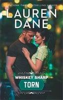Whiskey Sharp: Torn - Lauren Dane
