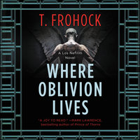 Where Oblivion Lives - T. Frohock