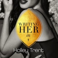 Writing Her In - Holley Trent
