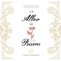 An Affair of Poisons - Addie Thorley
