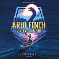 Arlo Finch in the Lake of the Moon - John August