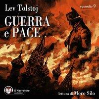 Guerra e Pace - Libro III, Parte III - Episodio 9 - Lev Tolstoj