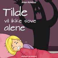 Tilde vil ikke sove alene - Allan Kolstrup