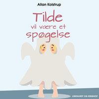 Tilde vil være et spøgelse - Allan Kolstrup