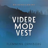 Videre mod vest - Flemming Orneborg