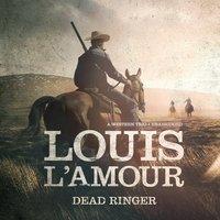 Dead Ringer: A Western Trio - Louis L'Amour