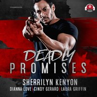 Deadly Promises - Dianna Love, Laura Griffin, Sherrilyn Kenyon, Cindy Gerard