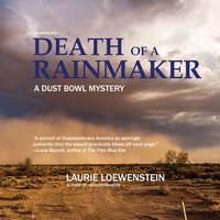 Death of a Rainmaker: A Dust Bowl Mystery - Laurie Loewenstein