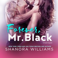 Forever, Mr. Black - Shanora Williams