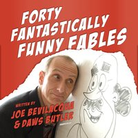 Forty Fantastically Funny Fables - Joe Bevilacqua,Daws Butler