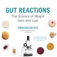 Gut Reactions: The Science of Weight Gain and Loss - Simon Quellen Field