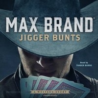 Jigger Bunts: A Western Story - Max Brand