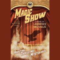 Magic Show - Lawrence Michaelis