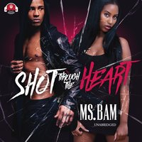 Shot through the Heart - Ms. Bam