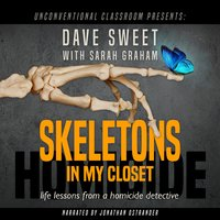 Skeletons in My Closet: Life Lessons from a Homicide Detective - Dave Sweet