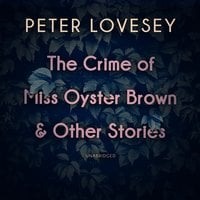 The Crime of Miss Oyster Brown, and Other Stories - Peter Lovesey