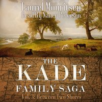 The Kade Family Saga, Vol. 3: Between Two Shores - Laurel Mouritsen