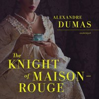 The Knight of Maison-Rouge - Alexandre Dumas