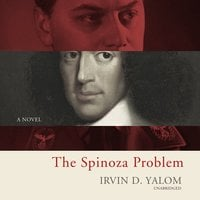 The Spinoza Problem: A Novel - Irvin D. Yalom