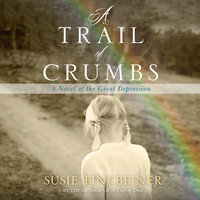 A Trail of Crumbs: A Novel of the Great Depression - Susie Finkbeiner