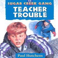 Teacher Trouble - Paul Hutchens