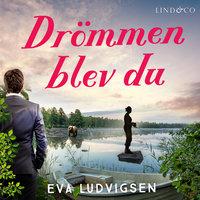 Drömmen blev du - Eva Ludvigsen